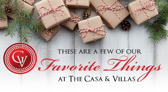 Our Favorite Things at The Casa and Villas