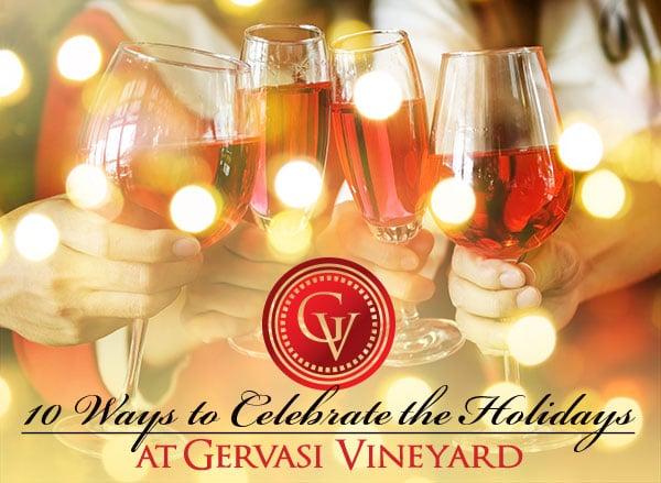 10 Ways to Celebrate the Holidays at Gervasi Vineyard